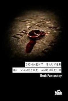 Couverture Comment sauver un vampire amoureux