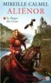 Couverture Aliénor, tome 1 : Le Règne des lions Editions XO 2011