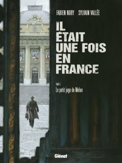 Couverture Il était une fois en France, tome 5 : Le petit juge de Melun