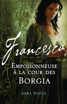 Couverture Francesca : Empoisonneuse à la cour des Borgia