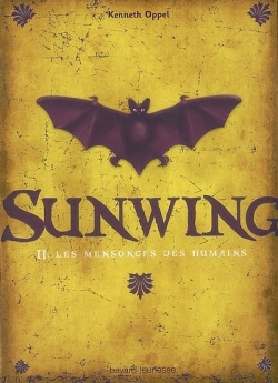 Couverture Silverwing, tome 2 : Sunwing : Les mensonges des humains
