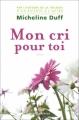 Couverture Mon cri pour toi Editions Québec Amérique 2008