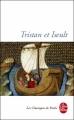 Couverture Tristan et Iseut / Tristan et Iseult / Tristan et Yseult / Tristan et Yseut Editions Le Livre de Poche (Les Classiques de Poche) 2001