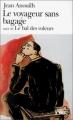 Couverture Le voyageur sans bagage suivi de Le bal des voleurs / Le voyageur sans bagage, Le bal des voleurs Editions Folio  2001