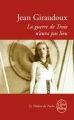 Couverture La guerre de Troie n'aura pas lieu Editions Le Livre de Poche (Le Théâtre de Poche) 1991