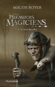 Couverture Les premiers magiciens, tome 2 : Le sort des elfes