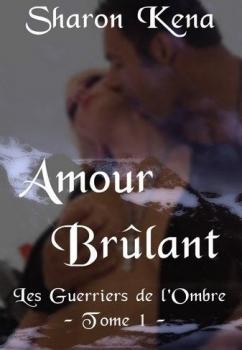 Couverture Les Guerriers de l'Ombre, tome 01 : Amour Brûlant