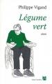 Couverture Légume vert Editions Anne Carrière 2011
