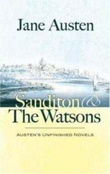 Couverture Sanditon and The Watsons: Austen's Unfinished Novels