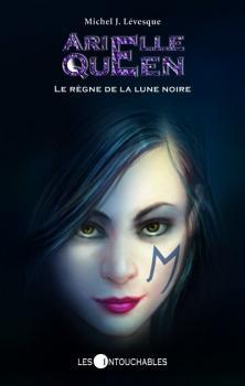 Couverture Arielle Queen, tome 08 : Le Règne de la lune noire