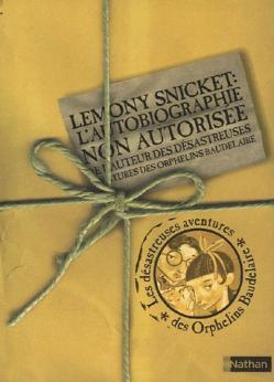 Couverture Lemony Snicket : L'autobiographie non autorisée de l'auteur des Désastreuses Aventures des Orphelins Baudelaire