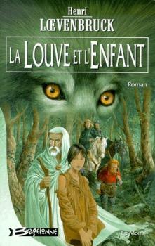 Couverture La Moïra, tome 1 : La Louve et l'Enfant