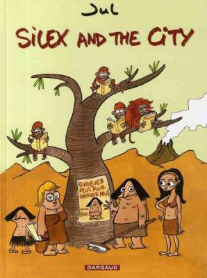 Couverture Silex and the city, tome 1