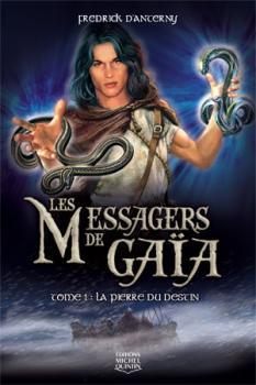 Couverture Les Messagers de Gaïa, tome 1 : La Pierre du destin