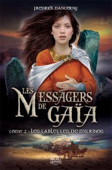 Couverture Les Messagers de Gaïa, tome 2 : Les Tablettes de Mitrinos