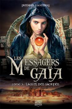 Couverture Les Messagers de Gaïa, tome 3 : L'Autel des sacrifiés