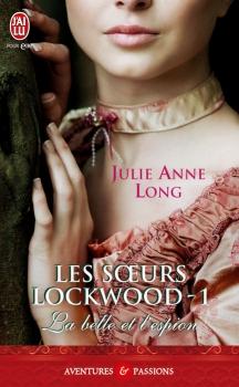 Couverture Les soeurs Lockwood, tome 1 : La belle et l'espion