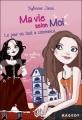 Couverture Ma vie selon moi, tome 01 : Le jour où tout a commencé Editions Rageot 2011
