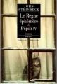 Couverture Le règne éphémère de Pépin IV Editions Phebus 1996