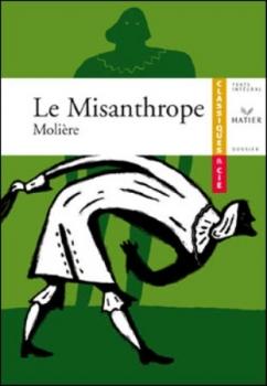 Le misanthrope / Le misanthrope ou l'atrabilaire amoureux