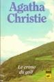 Couverture Le Crime du golf Editions Librairie des  Champs-Elysées  (Le club des masques) 1984