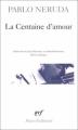 Couverture La Centaine d'amour Editions Gallimard  (Poésie) 1995