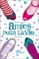 Couverture Comme des soeurs, tome 2 : Amies pour la vie Editions Albin Michel (Jeunesse - Wiz) 2009