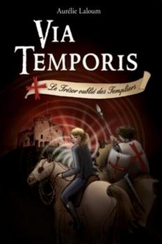 Couverture Via Temporis, tome 2 : Le Trésor oublié des Templiers