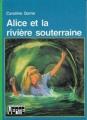 Couverture Alice et la rivière souterraine Editions Hachette (Bibliothèque verte) 1979