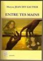Couverture Entre tes mains Editions ABM (Spiritualité) 2010