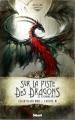 Couverture Black'Mor Chronicles (Glénat), tome 1 : Premier cycle : Sur la piste des dragons oubliés Editions Glénat (Drugstore) 2011