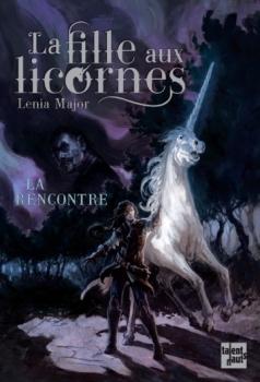 Couverture La fille aux licornes, tome 1 : La rencontre