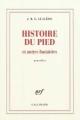 Couverture Histoire du pied et autres fantaisies Editions Gallimard  (Blanche) 2011