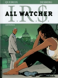Couverture I.R.$ - All watcher, tome 1 : Antonia
