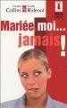 Couverture Mariée, moi... jamais! Editions Harlequin (Red Dress Ink) 2005