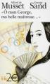 """Couverture """"Ô mon George, ma belle maîtresse..."""" Editions Folio  (2 €) 2010"""