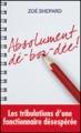 Couverture Absolument dé-bor-dée !, tome 1 : Absolument dé-bor-dée ! Ou le paradoxe du fonctionnaire Editions France Loisirs 2011