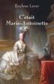 Couverture C'était Marie-Antoinette Editions Fayard 2006
