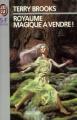 Couverture Le Royaume Magique de Landover, tome 1 : Royaume Magique à Vendre ! Editions J'ai Lu (S-F / Fantasy) 1999