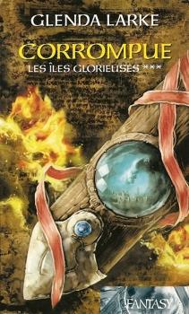 Couverture Les Iles Glorieuses, tome 3 : Corrompue