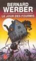 Couverture La trilogie des fourmis, tome 2 : Le jour des fourmis Editions Le Livre de Poche 2003