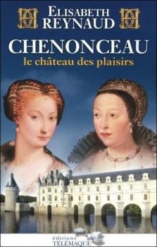 Couverture Chenonceau, le château des plaisirs