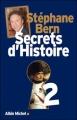 Couverture Secrets d'histoire, tome 2 Editions Albin Michel 2011