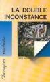Couverture La double inconstance Editions Hachette (Classiques) 1993