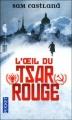 Couverture L'oeil du Tsar Rouge Editions Pocket 2011
