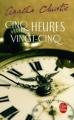 Couverture Cinq heures vingt-cinq Editions Le Livre de Poche 2010