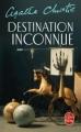 Couverture Destination inconnue Editions Le Livre de Poche 2010