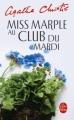 Couverture Miss Marple au club du mardi / Le club du mardi continue Editions Le Livre de Poche 2010