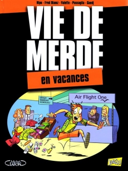 Couverture Vie de merde (BD), tome 04 : En vacances
