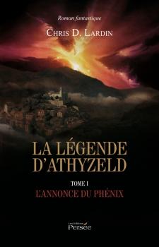 Couverture La légende d'Athyzeld, tome 1 : L'annonce du Phénix